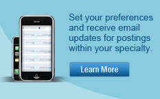 Set your preferences and receive email updates for postings within your specialty.